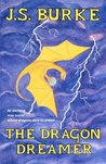 The Dragon Dreamer by J.S. Burke
