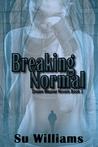 Breaking Normal (Dream Weaver, #3)