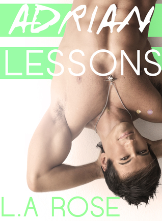 {Review} Adrian Lessons by L.A. Rose @larosebooks