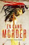 Én gang morder by Eva Maria Fredensborg