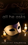 All He Asks (All He Asks, #1)
