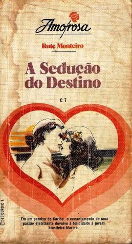 A Sedução Do Destino  by  Rute Monteiro