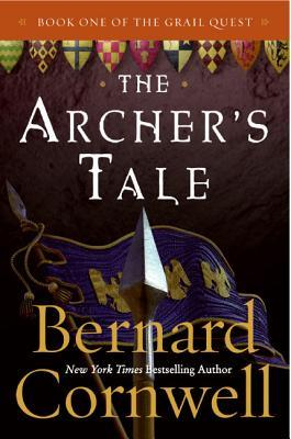 The Archers Tale (Grail Quest #1)  by Bernard Cornwell />