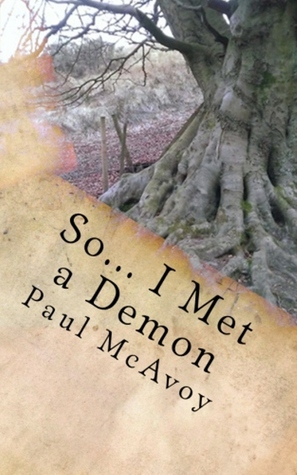 So... I Met a Demon by Paul McAvoy