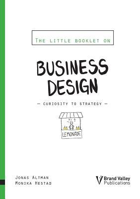The Little Booklet on Business Design  by  Jonas Altman
