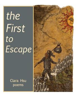The First to Escape  by  Clara Hsu