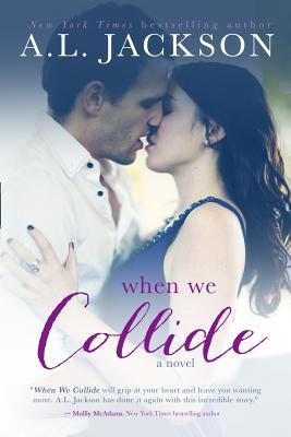$.99 Sale:  When We Collide by A.L. Jackson