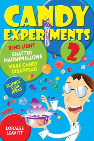 Candy Experiments 2 by Loralee Leavitt