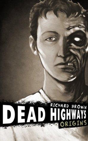 Dead Highways: Origins (Book 1)