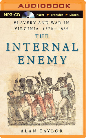 Internal Enemy, The: Slavery and War in Virginia, 1772-1832 (2014)