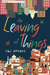 Leaving of Things, The by Jay Antani