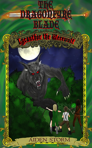Lycanthor the Werewolf (The Dragon Fyre Blade, Book 1)