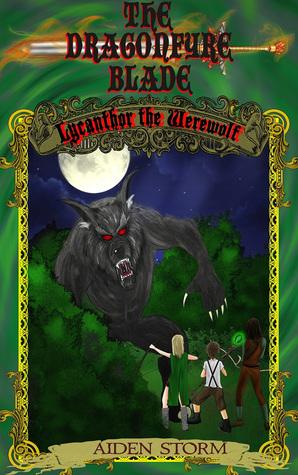 Lycanthor the Werewolf (The Dragon Fyre Blade, Book 1)