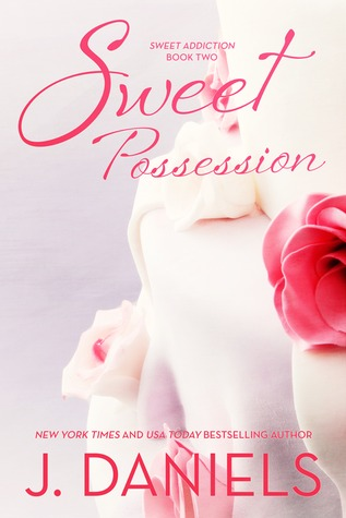 Chapter Reveal:  Sweet Possession by J. Daniels
