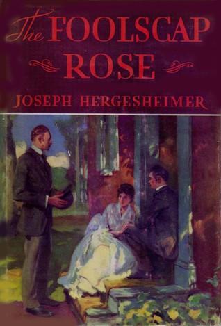 The Foolscap Rose Joseph Hergesheimer