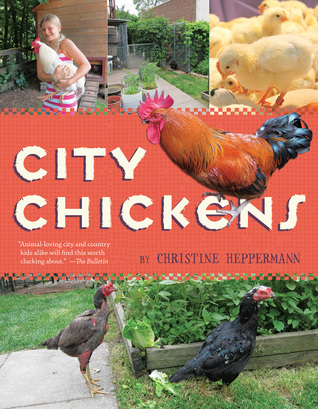 City Chickens by Christine Heppermann