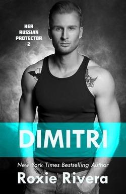 Dimitri (Her Russian Protector, #2)