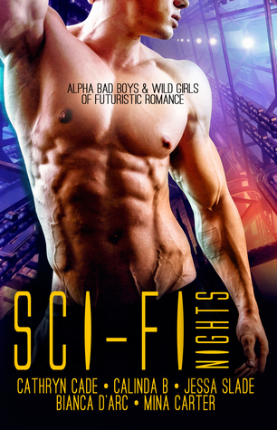 Sci-Fi Nights: Alpha Bad Boys & Wild Girls of Futuristic Romance  by  Cathryn Cade