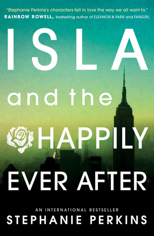 Review: 3.5 stars to Isla and the Happily Ever After (Anna and the French Kiss #3) by Stephanie Perkins #YA #Contemporary #Romance