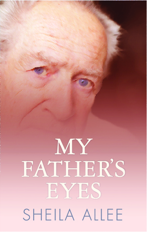 My Father's Eyes by Sheila Allee