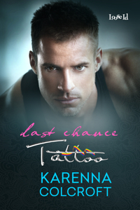 Book Review: Last Chance Tattoo by Karenna Colcroft