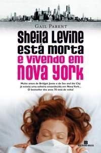 Sheila Levine Está Morta e Vivendo em Nova York  by  Gail Parent