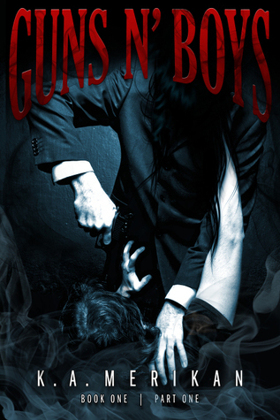 Guns n' Boys: Book 1, Part 1 (Guns n' Boys, #1.1)
