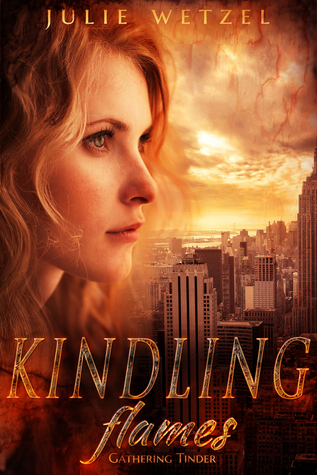 Kindling Flames: Gathering Tinder (Kindling Flames, #1)