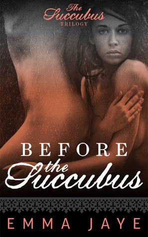 Before The Succubus (Succubus Trilogy # 2)