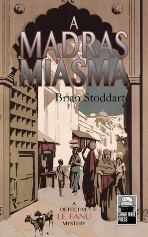 A Madras Miasma by Brian Stoddart