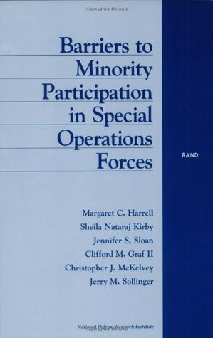 Barriers to Minority Participation in Special Operations Forces Margaret C. Harrell