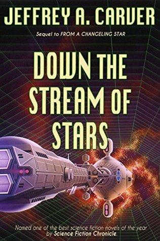 Down the Stream of Stars (Starstream #2) - Jeffrey A. Carver