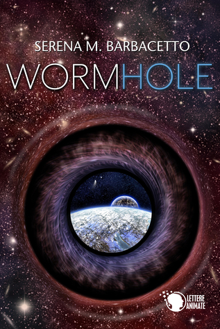 http://www.amazon.it/Wormhole-Serena-M-Barbacetto-ebook/dp/B00MAYC4C6/ref=sr_1_sc_1?s=digital-text&ie=UTF8&qid=1409941693&sr=1-1-spell&keywords=wormohole