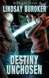 Destiny Unchosen (Rust & Relics, #1.5)