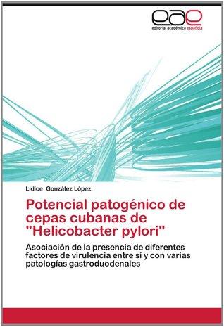 Potencial Patogenico de Cepas Cubanas de Helicobacter Pylori Lidice Gonzalez Lopez