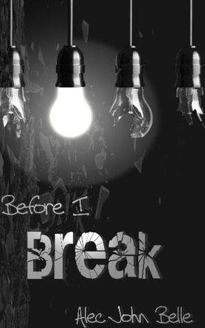 Before I Break