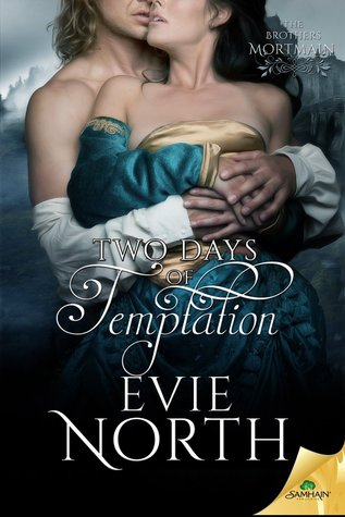 Two Days of Temptation (The Brothers Mortmain, #2)