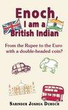 Enoch, I Am a British Indian  by  Sarinder Joshua Duroch