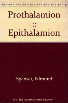 Prothalamion : Epithalamion  by  Edmund Spenser