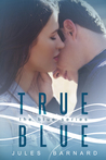 True Blue (Blue Series, #3)