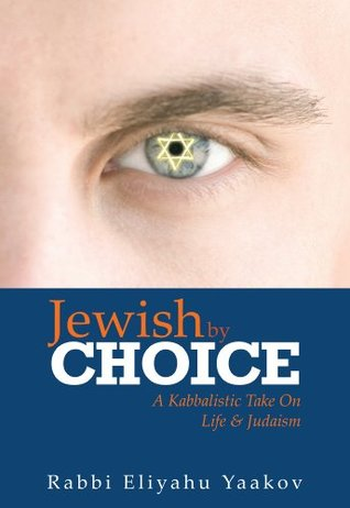 Jewish By Choice Eliyahu Yaakov