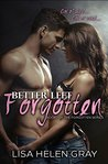 Better Left Forgotten (Forgotten, #1)