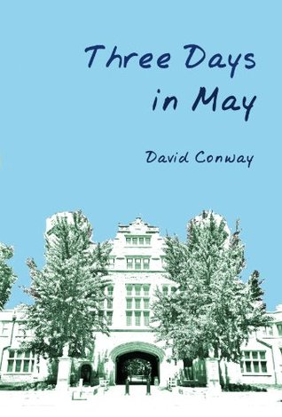 Three Days in May  by  David    Conway