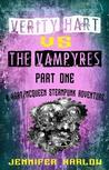 Verity Hart Vs The Vampyres: Part One (A Hart/McQueen Steampunk Adventure)