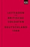 Leitfaden für Britische Soldaten in Deutschland, 1944. Zweisprachig