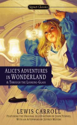 Alice's Adventures in Wonderland and Through the Looking Glass: 100th Anniversary Edition (Alice's Adventures in Wonderland #1-2)