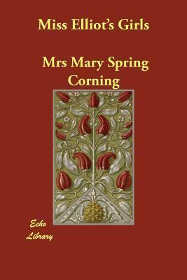 Miss Elliots Girls Mary Spring Corning