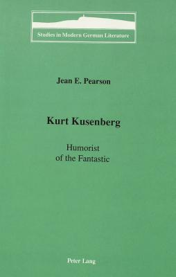 Kurt Kusenberg: Humorist of the Fantastic  by  Jean E. Pearson