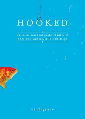 Book Review: Les Edgerton's Hooked: Write Fiction That Grabs Readers at Page One & Never Lets Them Go