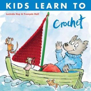 Kids Learn to Crochet  by  Lucinda Guy